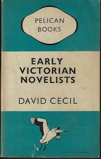 EARLY VICTORIAN NOVELISTS; Essays in Revaluation