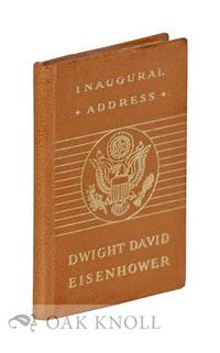 INAUGURAL ADDRESS OF DWIGHT D. EISENHOWER, PRESIDENT OF THE UNITED STATES.|THE