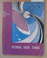 Pictorial Social Studies : Series 3 Vol.12 : Our Changing World  : This Nuclear Age