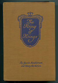 The King of Kings: A Novel based on Cecil B. De Mille's Motion Picture Production Illustrated with Scenes from the Photoplay