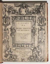 Essais de Michel Seigneur de Montaigne. Cinquiesme edition, augmentée d'un troisiesme livre et de six cens additions aux deux premiers.