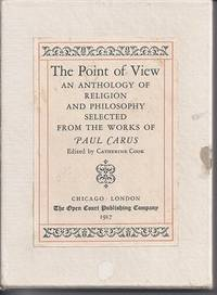 THE POINT OF VIEW An Anthology of Religion and Philosophy Selected from the Works of Paul Carus