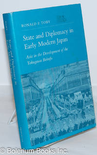 image of State and Diplomacy in Early Modern Japan: Asia in the Development of the Tokugawa Bakufu