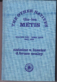 The Other Natives the Metis: Volume Two 1885-1978