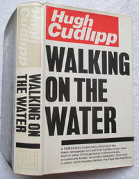 Walking on the Water by Cudlipp Hugh - First Edition - from Glenbower Books and Biblio.com