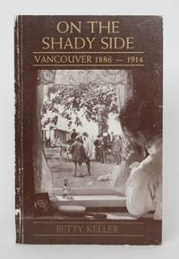 On the Shady Side: Vancouver 1886-1914