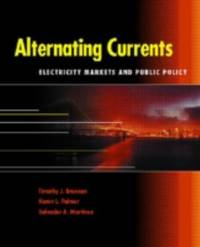 Alternating Currents : Electricity Markets and Public Policy