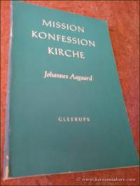 Mission, Konfession, Kirche. Die Probematik ihrer Integration im 19. Jahrhundert in Deutschland....