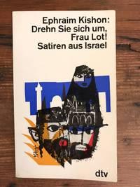 Drehn Sie sich um  Frau Lot!: Satiren aus Israel