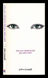 Why am I afraid to tell you who I am? by  John (1925-2009) Powell - Paperback - First Edition in this form - 1999 - from MW Books Ltd. (SKU: 287697)