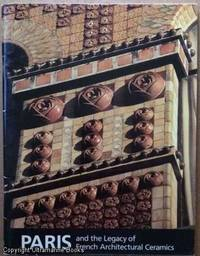Paris and the Legacy of French Architectural Ceramics by  Susan; [et al] Tunick - Paperback - 1997 - from Ultramarine Books (SKU: 004784)