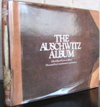 The Auschwitz Album: A Book Based Upon an Album Discovered by a Concentration Camp Survivor, Lili Meier by  Peter Hellman - 1st - 1981 - from The Wild Muse (SKU: 008480)