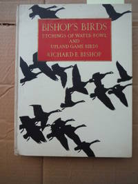Bishop's Birds: Etchings of water-fowl and upland game birds