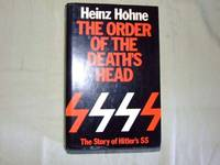 Order of the Death's Head: Story of Hitler's S. S.