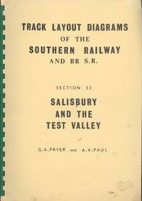 Track Layout Diagrams of the Southern Railway and BR S.R. Section S3 Salisbury and the Test Valley