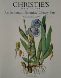 AN IMPORTANT BOTANICAL LIBRARY PART 1 The Property of a Gentleman. [Christie's, New York, Auction Catalogue for Wednesday , 4 June 1997]