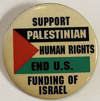 image of Support Palestinian human rights / End US funding of Israel [pinback button]