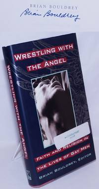 image of Wrestling With the Angel: faith and religion in the lives of gay men [signed]