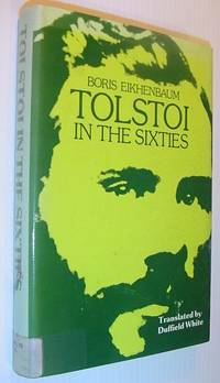 Tolstoi in the Sixties by  Boris Mikhailovich Eikhenbaum - First English Edition - 1982 - from RareNonFiction.com (SKU: 461c5008)