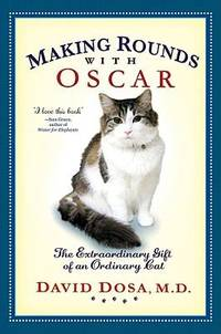 image of Making Rounds with Oscar : The Extraordinary Gift of an Ordinary Cat