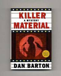 Killer Material  - 1st Edition/1st Printing by  Dan Barton - First Edition; First Printing - 2000 - from Books Tell You Why, Inc. (SKU: 16167)