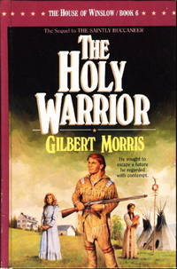 THE HOLY WARRIOR: The House of Winslow, Book 6.