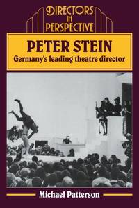 Peter Stein: Germany's Leading Theatre Director (Directors in Perspective)