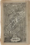 View Image 1 of 5 for STATEMENT OF THE SUGAR AND RICE CROPS MADE IN LOUISIANA IN 1876-77, WITH AN APPENDIX. ALSO A COUNTRY... Inventory #WRCAM55428