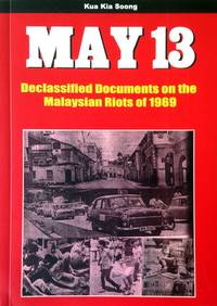 May 13: Declassified Documents on the Malaysian Riots of 1969