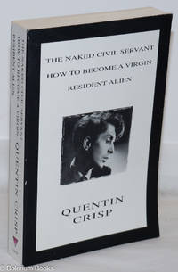image of The Naked Civil Servant, How to Become a Virgin & Resident Alien: with a new preface & afterword by the author