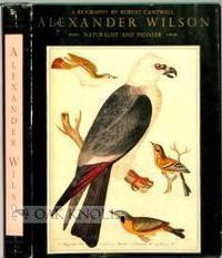 ALEXANDER WILSON, NATURALIST AND PIONEER, A BIOGRAPHY