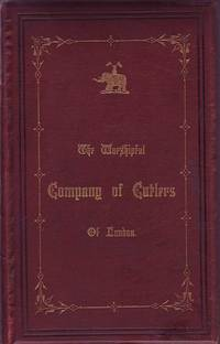 An Historical Essay on the Livery Companies of London with a Short History of the Worshipful Company of Cutlers