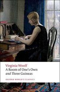 image of A Room of One's Own; And, Three Guineas (Oxford World's Classics)