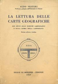 La lettura delle carte geografiche con cenni sugli esercizi cartografici e sulla storia della cartografia.