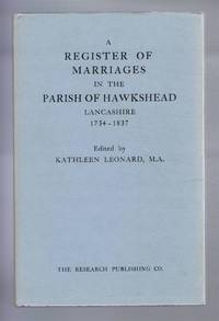 A Register of Marriages in the Parish of Hawkshead, Lancashire 1754 - 1837