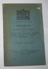 DOCUMENTS CONCERNING GERMAN- POLISH RELATIONS and the OUTBREAK OF HOSTILITIES BETWEEN GREAT BRITAIN AND GERMANY on SEPTEMBER 3, 1939  Miscellaneous No.9 [1939]