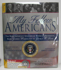 My Fellow Americans  The Most Important Speeches of America's Presidents,  from George...