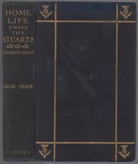 Home Life Under the Stuarts 1603-1649