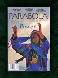 """Parabola (Where Spiritual Traditions Meet) - Fall, 2013. Power Issue. The Cave; Taming the Angry Stallion; Transforming the Power of the Earth; Body Consciousness; Longing for the Beloved; Effortless Power; The Old Woman's Miraculous Powers; The Call of the Earth; """"What Did You See?""""; Coyote Crossings; Turning to a Greater Power; The Silent Surpassing Ones"""