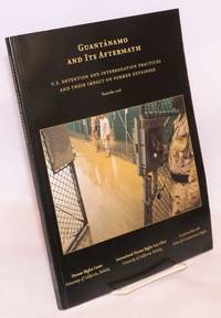 image of Guantanamo and Its Aftermath: U. S. Detention and Interrogation Practices and Their Impact on Former Detainees