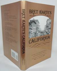 image of BRET HARTE'S CALIFORNIA.  LETTERS TO THE SPRINGFIELD REPUBLICAN AND CHRISTIAN REGISTER, 1866-67.  Edited and with an Introduction by Gary Scharnhorst