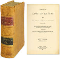 Compiled Laws of Kansas, 1881: Being a Compilation of All the Laws..
