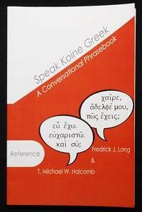 Speak Koine Greek: A Conversational Phrasebook