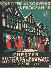 Chester Historical Pageant Also Searchlight Tattoo.  July 5-10 1937