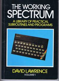 image of The Working Spectrum: A Library of Practical Subroutines and Programs Volume 1