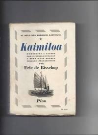 Kaimiloa: D'Honolulu à Cannes par l'Australie et Le Cap, à bord d'une...