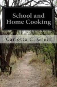 School and Home Cooking by Carlotta C. Greer - 2014-09-09