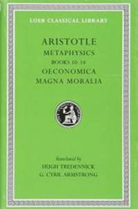 Aristotle: Metaphysics, Books 10-14. Oeconomica. Magna Moralia. (Loeb Classical Library No. 287) by Aristotle - Hardcover - 2003-02-09 - from Books Express (SKU: 0674993179n)
