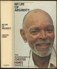 My Life of Absurdity: The Autobiography of Chester Himes. Volume II