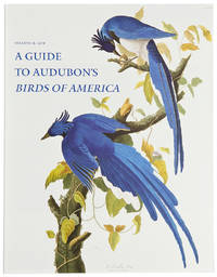 A Guide to Audubon's Birds of America: A Concordance Containing Current Names of the Birds, Plate Names With Descriptions of Plate Variants, a Description of the Bien Edition, and Corresponding Indexes